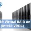 Intel® Virtual RAID on CPU (Intel® VROC) – Die leistungsstarke Lösung vom Hardware Experten