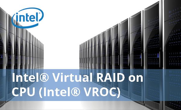 Intel® SSD & Virtual RAID on CPU (Intel® VROC) - Die leistungsstarke Lösung vom Hardware Experten