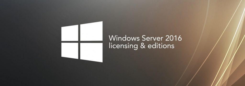 Windows Server 2016 licensing and editions